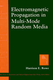 Elecromagnetic Propagation in Multi-mode Random Media by Harrison E. Rowe