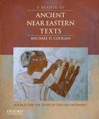 A Reader of Ancient Near Eastern Texts by Michael David Coogan