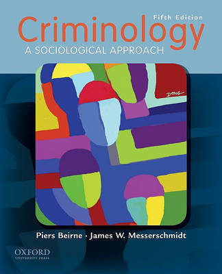 Criminology: A Sociological Approach by Professor of Sociology and Legal Studies in the Department of Criminology Piers Beirne (University of Southern Maine, USA University of Southern Maine image