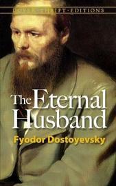 The Eternal Husband by Fyodor Dostoyevsky