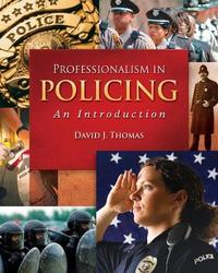 Professionalism in Policing: An Introduction by David A Thomas image