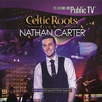 Celtic Roots Live With Nathan Carter by Nathan Carter