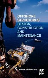 Offshore Structures by Mohamed El-Reedy