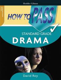 How to Pass Standard Grade Drama by David Roy image
