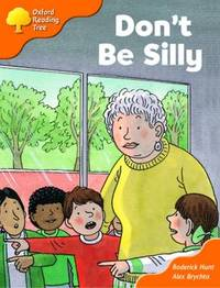 Oxford Reading Tree: Stage 6 and 7: More Storybooks B: Don't be Silly by Roderick Hunt image