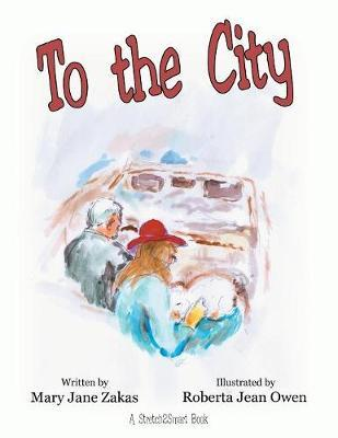 To the City by Mary Jane Zakas image