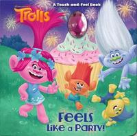 Feels Like a Party! (DreamWorks Trolls) by Barbara Layman