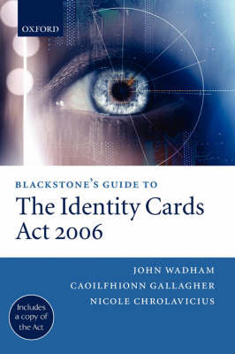 Blackstone's Guide to the Identity Cards Act 2006 by John Wadham image