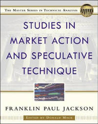 Studies in Market Action and Speculative Technique by Franklin Paul Jackson image