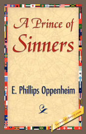 A Prince of Sinners by Phillips Oppenhei E Phillips Oppenheim