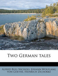 Two German Tales by Alfred Bull Nichols