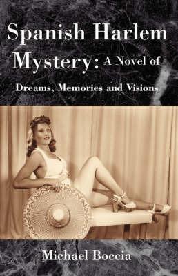 Spanish Harlem Mystery by Michael Boccia