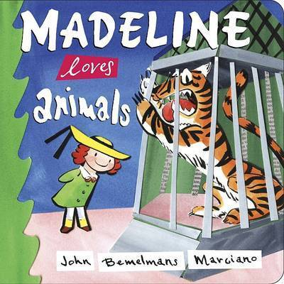 Madeline Loves Animals by Bemelmans Marciano John