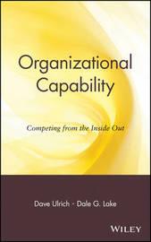 Organizational Capability by David Ulrich