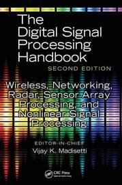 Wireless, Networking, Radar, Sensor Array Processing, and Nonlinear Signal Processing by Vijay Madisetti