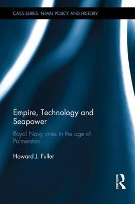 Empire, Technology and Sea Power by Howard J Fuller image