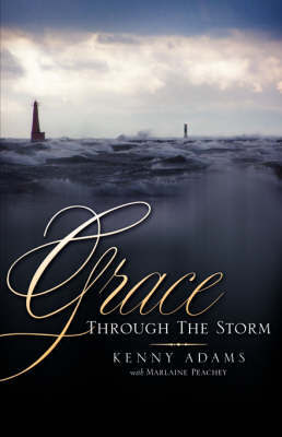 Grace Through the Storm by Kenny Adams