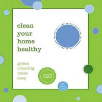 Clean Your Home Healthy by Candita Clayton image