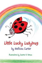 Little Lucky Ladybug by Melissa Carter
