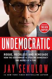 Undemocratic by Jay Sekulow