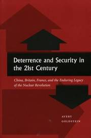 Deterrence and Security in the 21st Century by Avery Goldstein