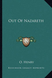 Out of Nazareth by Henry O.