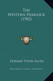 The Western Hemlock (1902) by Edward Tyson Allen