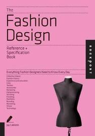 The Fashion Design Reference & Specification Book by Jay Calderin