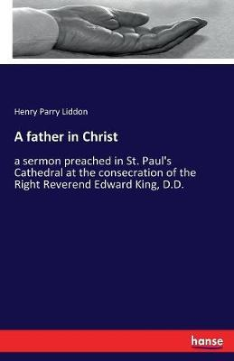 A Father in Christ by Henry Parry Liddon image