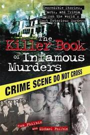 Killer Book of Infamous Murders by Tom Philbin image