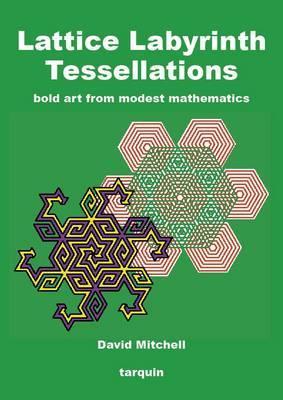Lattice Labyrinth Tessellations by David Mitchell