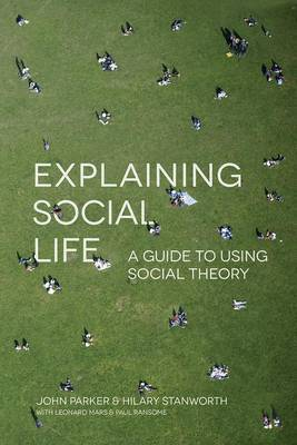 Explaining Social Life by Julia Parker