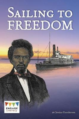 Sailing to Freedom by Jessica Gunderson