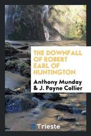 The Downfall of Robert Earl of Huntington by Anthony Munday