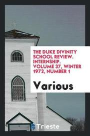The Duke Divinity School Review. Internship. Volume 37, Winter 1972, Number 1 by Various ~ image