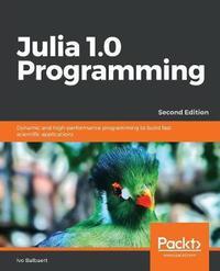 Julia 1.0 Programming by Ivo Balbaert
