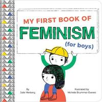 My First Book Of Feminism (for Boys) by Julie Merberg image