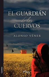El Guardian De Los Cuervos by Alonso Vener image