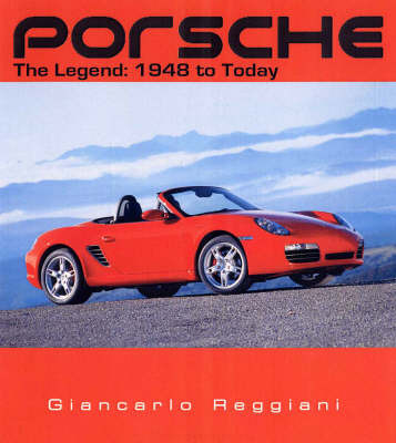 Porsche: The Legend: 1948 to Today by Giancarlo Reggiani image