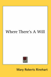 Where There's A Will by Mary Roberts Rinehart image