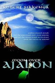 Moon Over Ajalon by Robert J. Sikkenga image