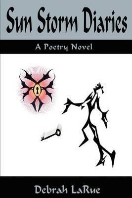 Sun Storm Diaries: A Poetry Novel by Debrah Larue image