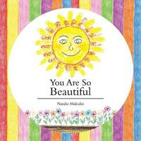 You Are So Beautiful by Natalie Makulin