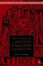 The Surgeon in Medieval English Literature by Jeremy Citrome image