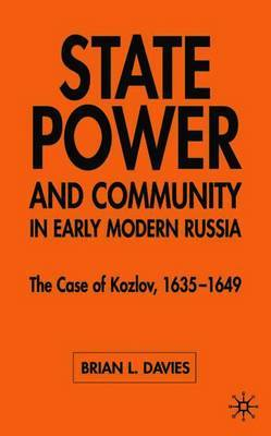 State, Power and Community in Early Modern Russia by B Davies image