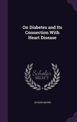On Diabetes and Its Connection with Heart Disease by Jacques Mayer image