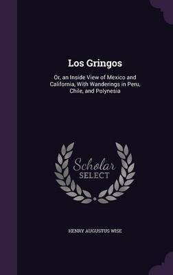 Los Gringos by Henry Augustus Wise
