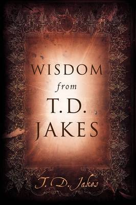 Wisdom from T.D. Jakes by T.D. Jakes image
