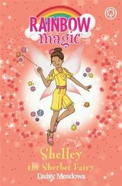 Rainbow Magic: Shelley the Sherbet Fairy by Daisy Meadows