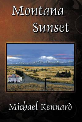 Montana Sunset by Michael Kennard